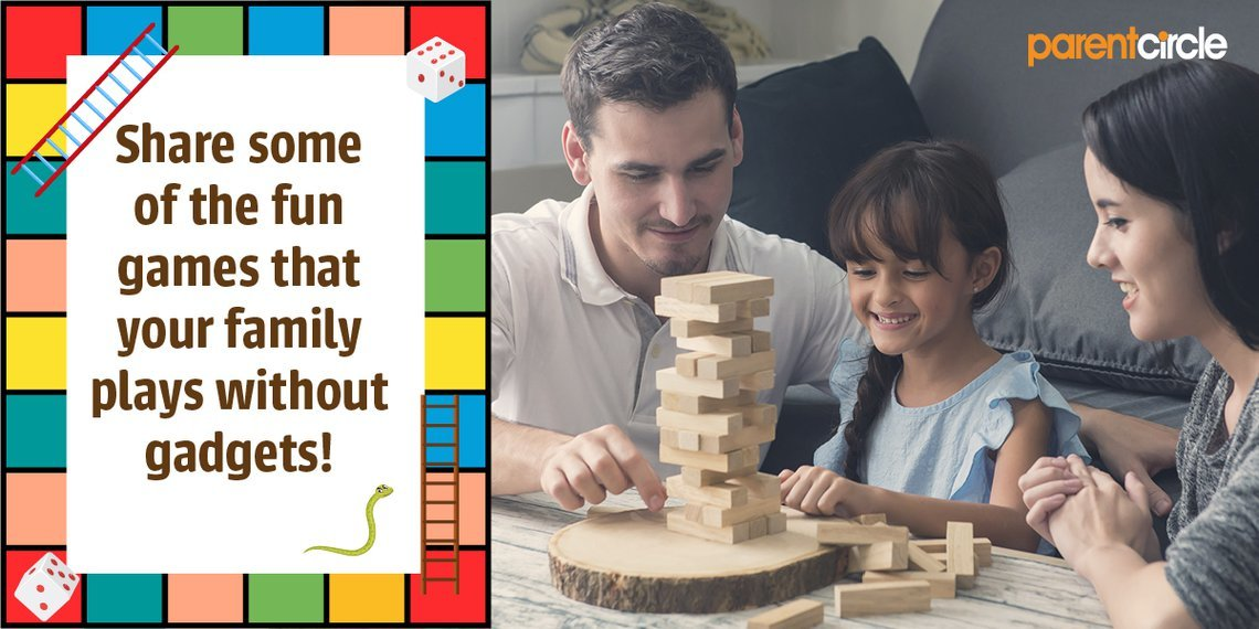 Share some of the fun games that your family plays without gadgets!