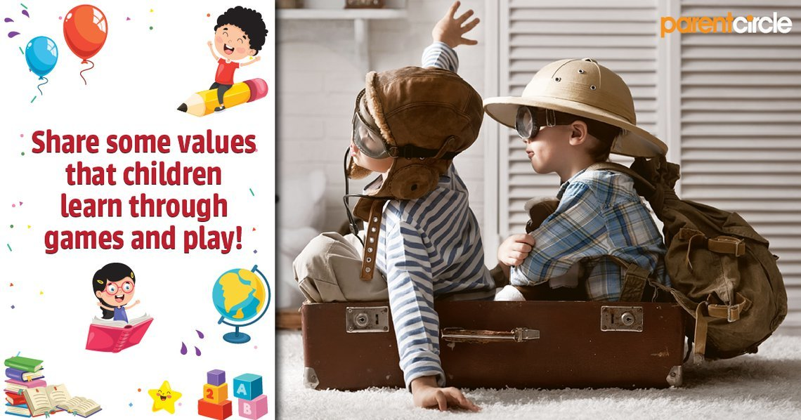 Share with us, some of the values that children learn through games and play!