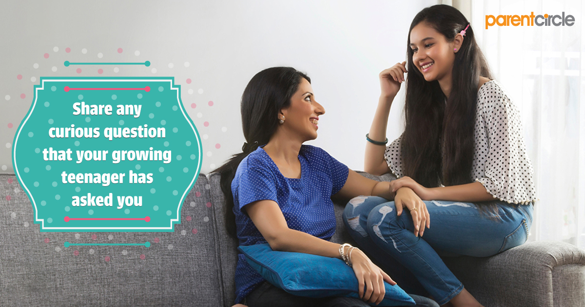 Share any curious question that your growing teenager has asked you!