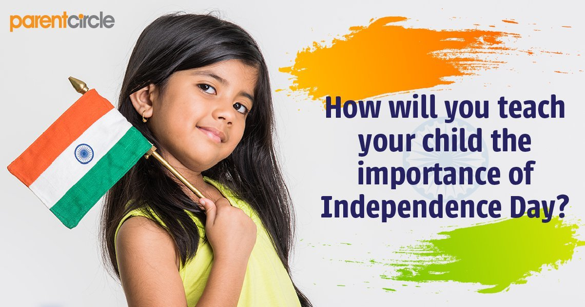 How will you teach your child the importance of Independence Day! Share with us!