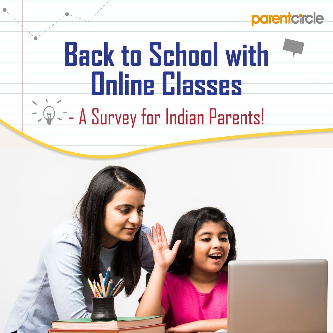 Back to School with Online Classes! - A Survey for Indian Parents