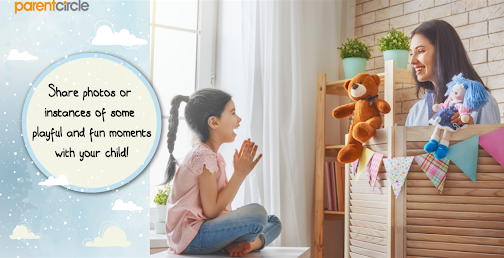 Share Photos or Stories of Fun and Playful Moments with your Child!