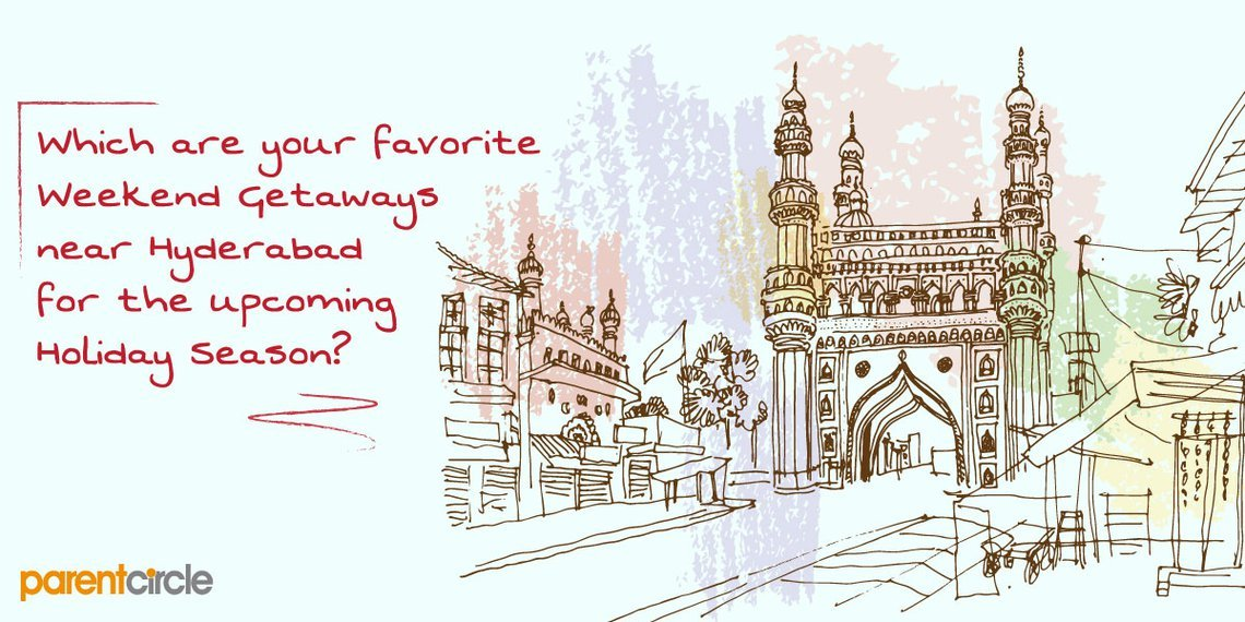 Which are your favourite weekend getaways near Hyderabad?