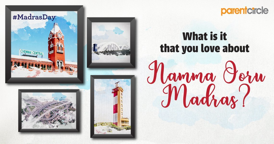 #MadrasDay Special: What is it that you love about Namma Ooru Madras? Share with us!