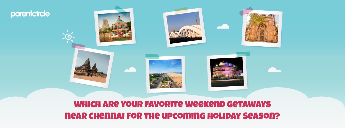 What are your favorite weekend getaways near Chennai?