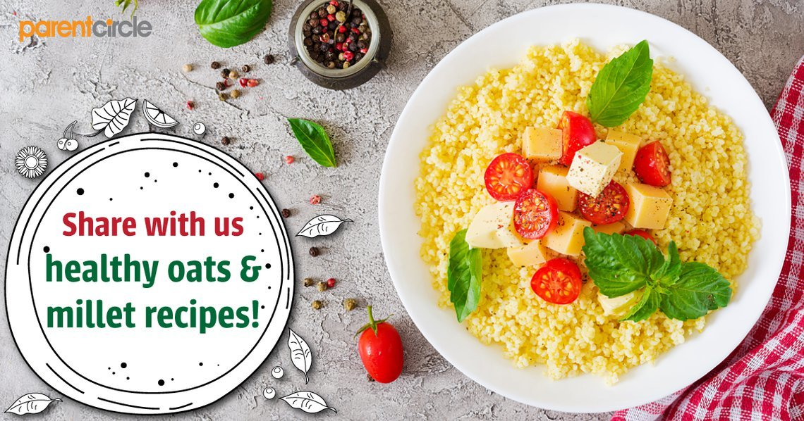 Share with us healthy oats & millet recipes!