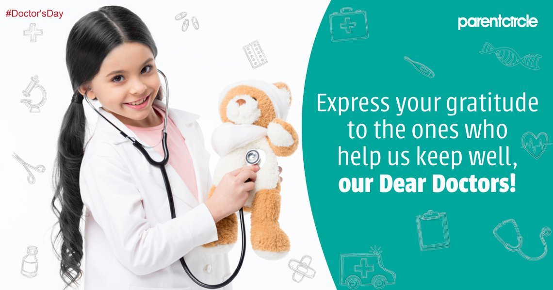 #Doctor'sDay: Express your gratitude to our Dear Doctors, those who help us keep well!